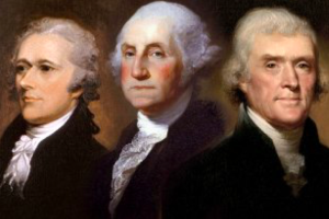 From Left to Right: Alexander Hamilton, George Washington, and Thomas Jefferson